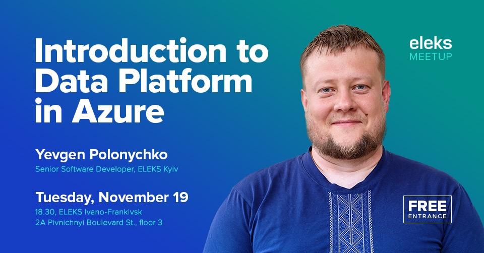 ELEKS Meetup: Introduction to Data Platform in Azure